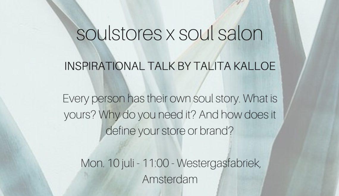 Zondag 9 juli en maandag 10 juli: Inspirational Talk door Talita Kalloe en een Soul Stores stand op Soul Salon